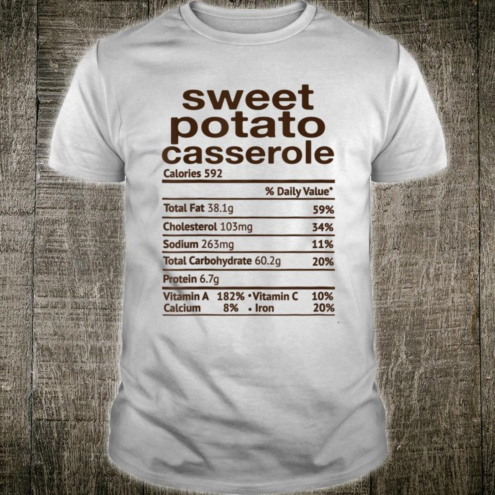 Sweet Potato Casserole Nutrition Facts Shirt