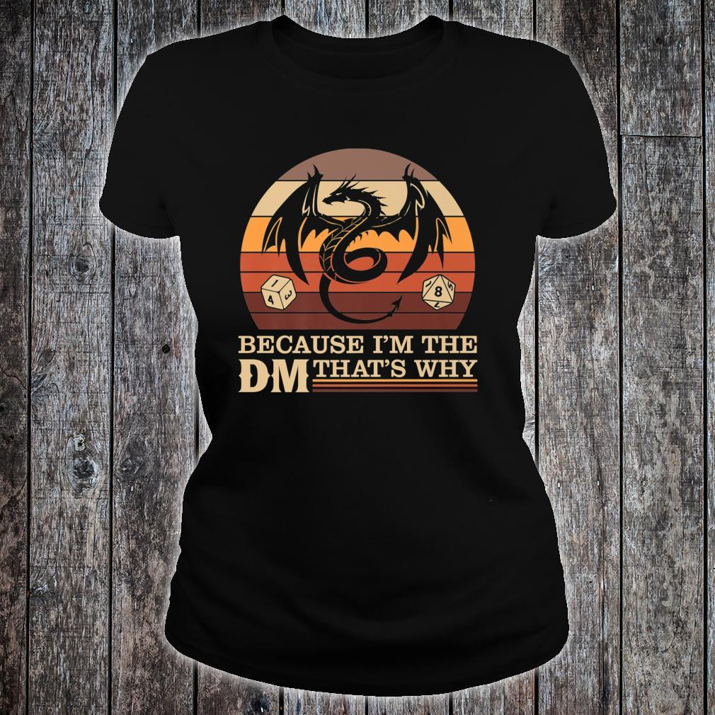 Tabletop RPG gamer Dragon Scene Im the DM that's why Shirt ladies tee