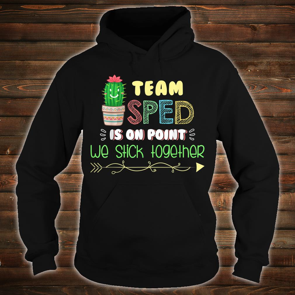 Team sped is on point we stick together shirt hoodie