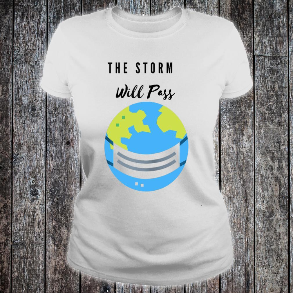 """""""The Storm Will Pass Apparel Shirt ladies tee"""