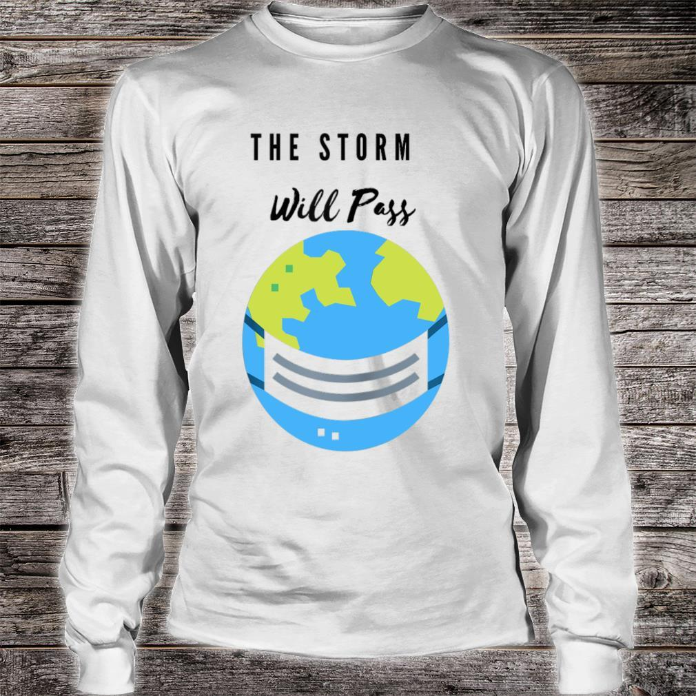 """""""The Storm Will Pass Apparel Shirt long sleeved"""
