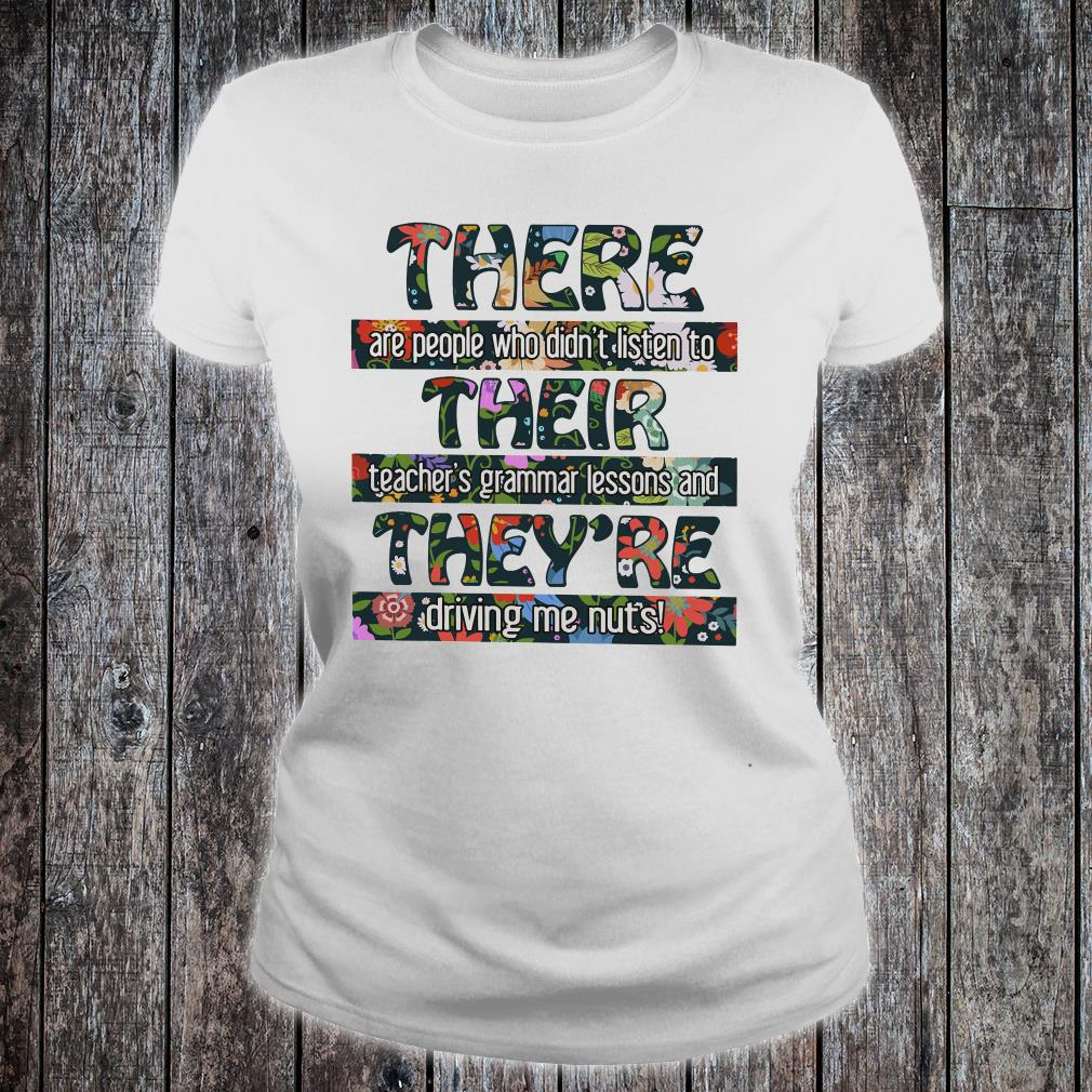 There are people who didn't listen to their teacher's grammar lesson shirt ladies tee