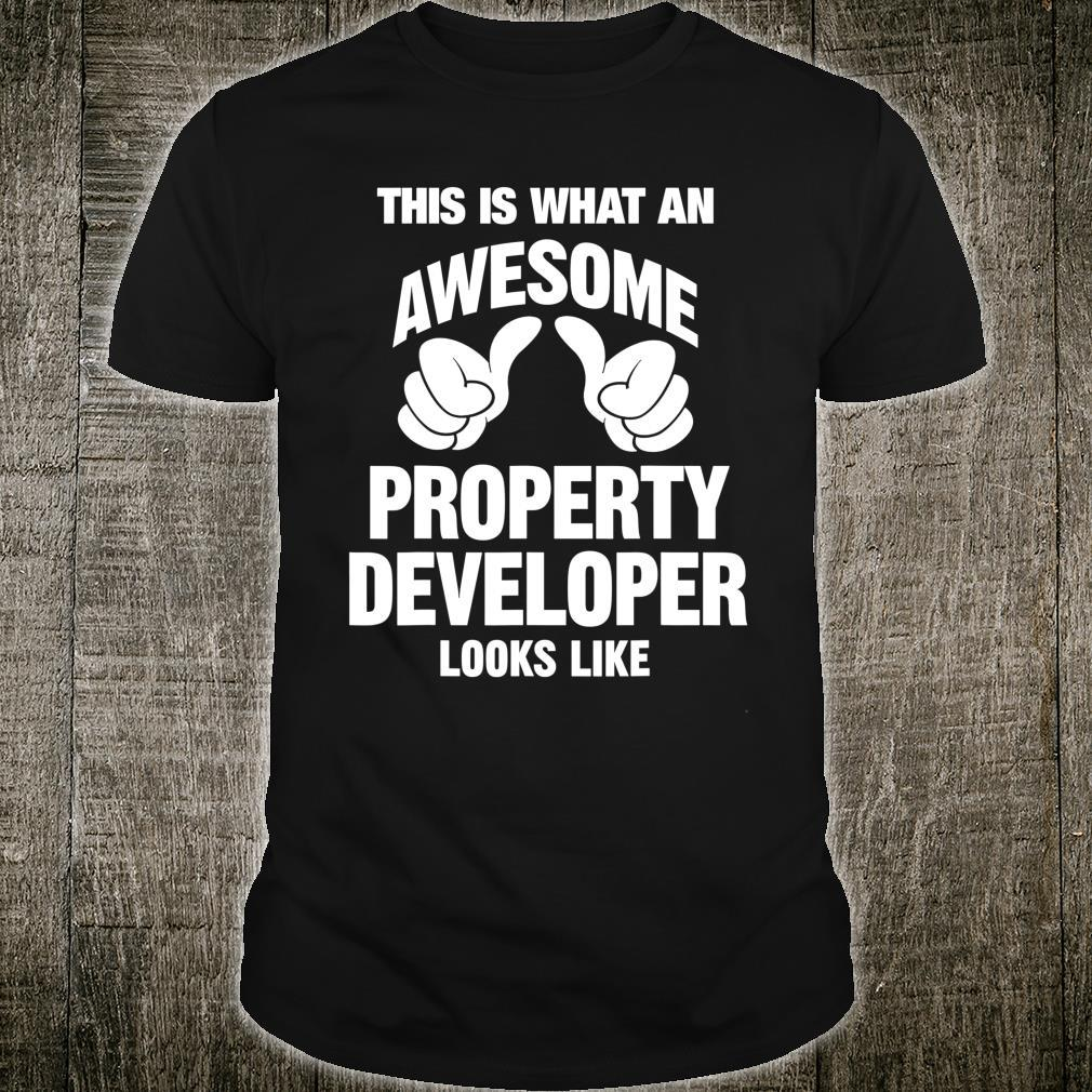 This Is What An Property Developer Awesome Looks Like Shirt