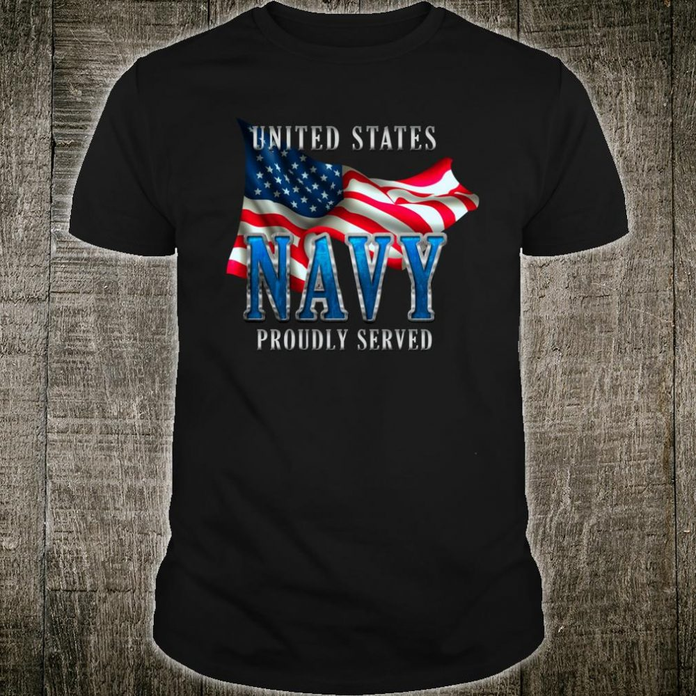 U.S. Navy Proudly Served Shirt