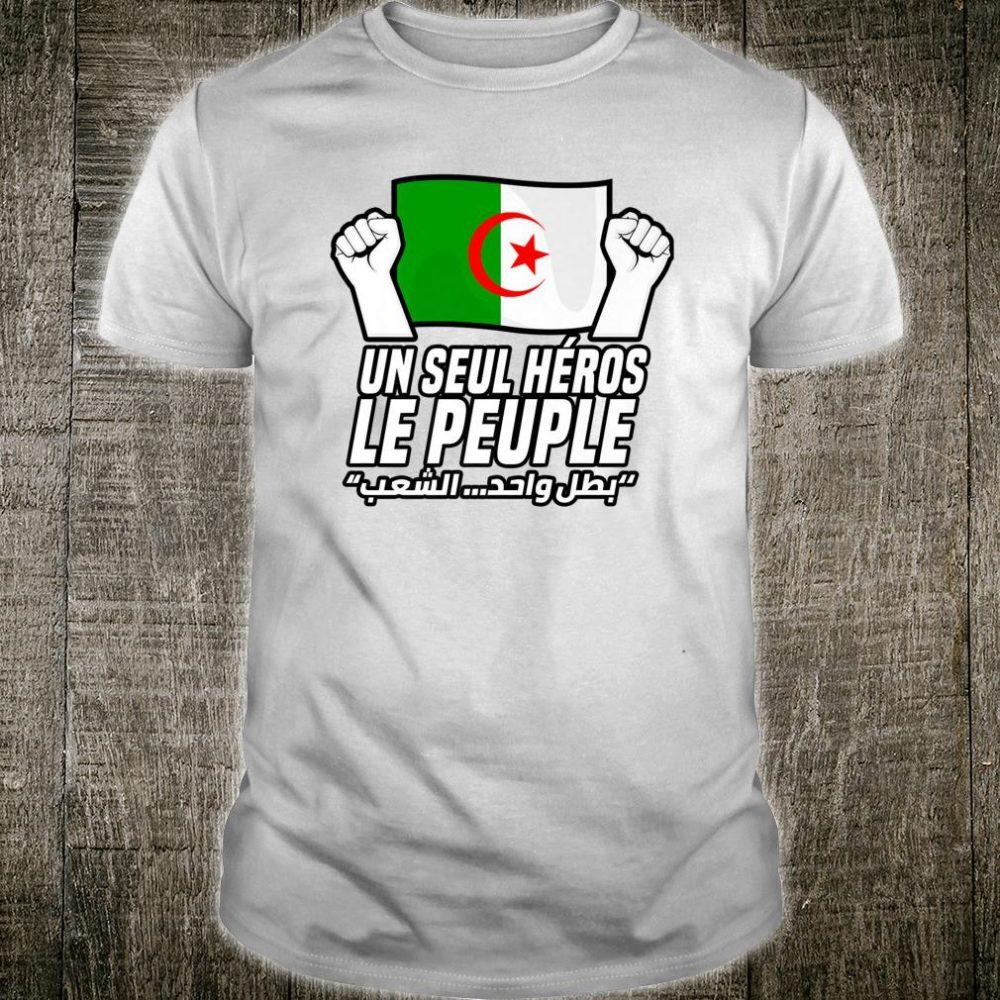Un Seul Héros Le Peuple 1st November 1954 Algerian Flag DZ Shirt
