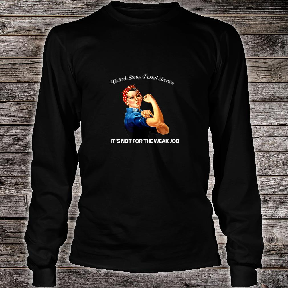 United States Postal Service Not For The Weak Job Shirts Long sleeved