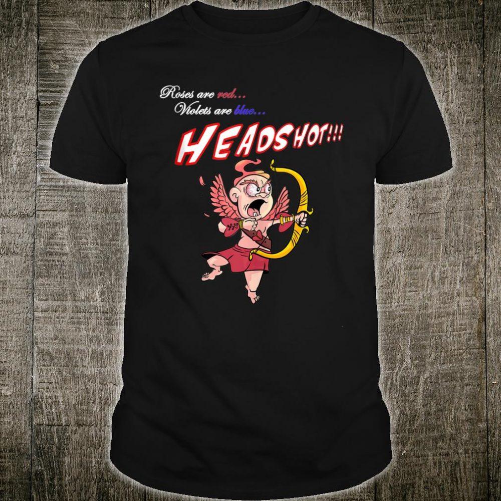 Valentines Day Poem...HEADSHOT! Shirt