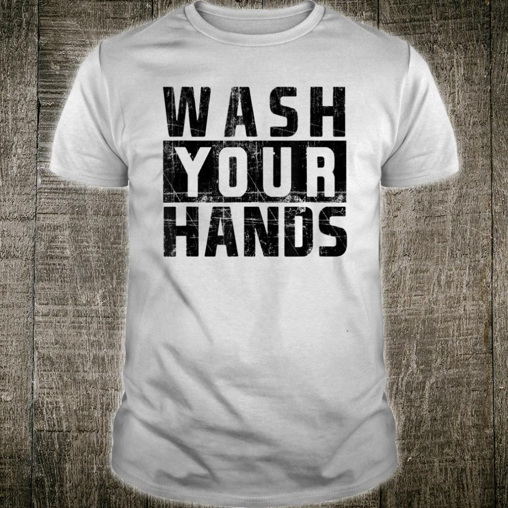 Wash Your Hands Cold Flu Anti Virus Germ Protection Shirt