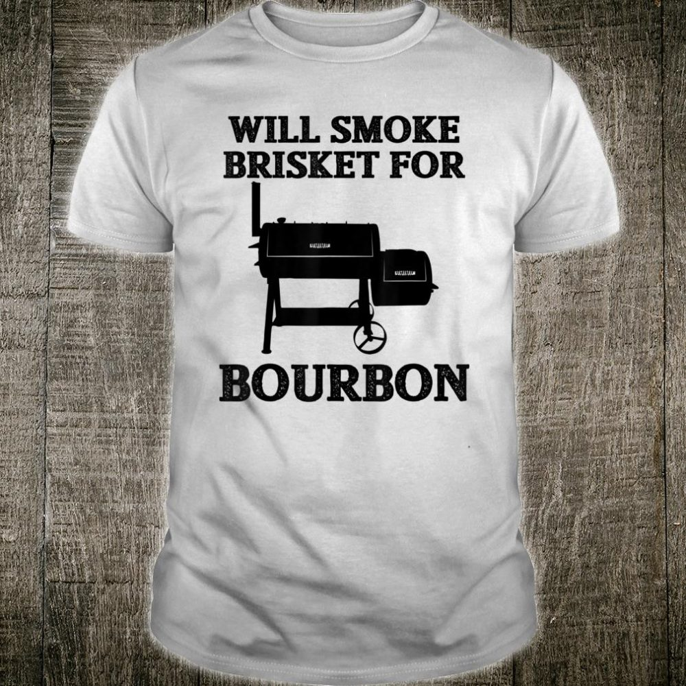 Will Smoke Brisket Bourbon Lover Shirt