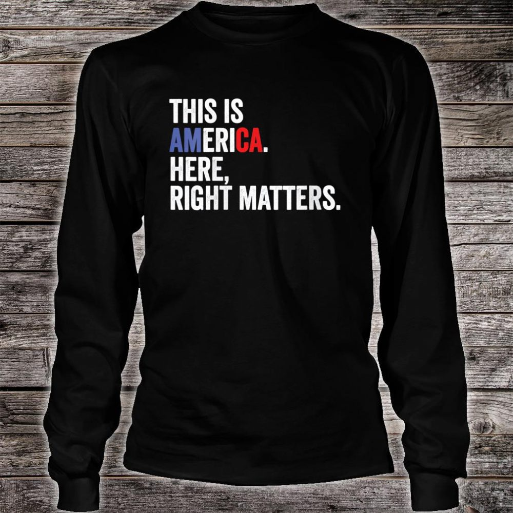 Womens Here Right Matters Political USA Vindman Quote Shirt long sleeved