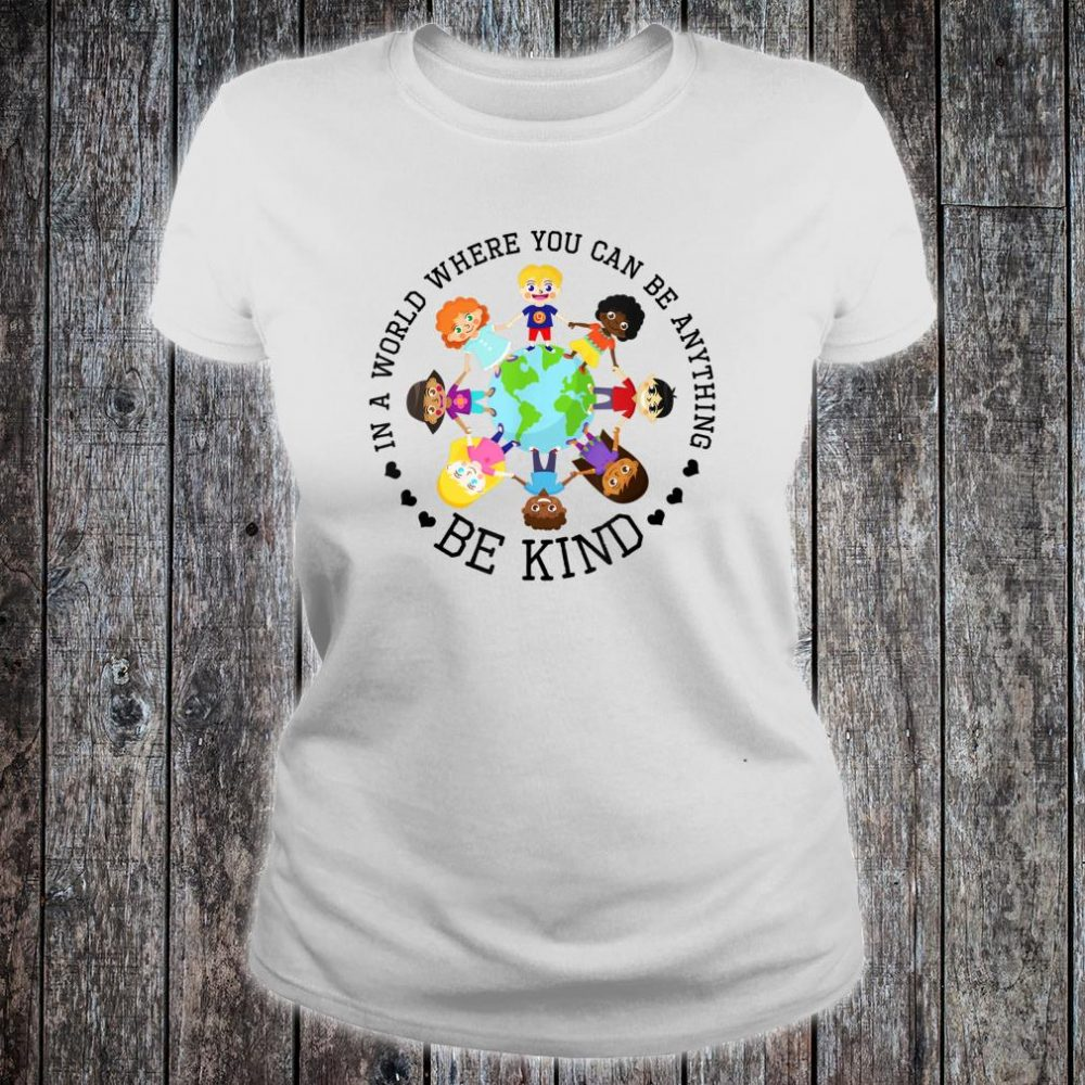 World Where You Can Be Kind Shirt ladies tee