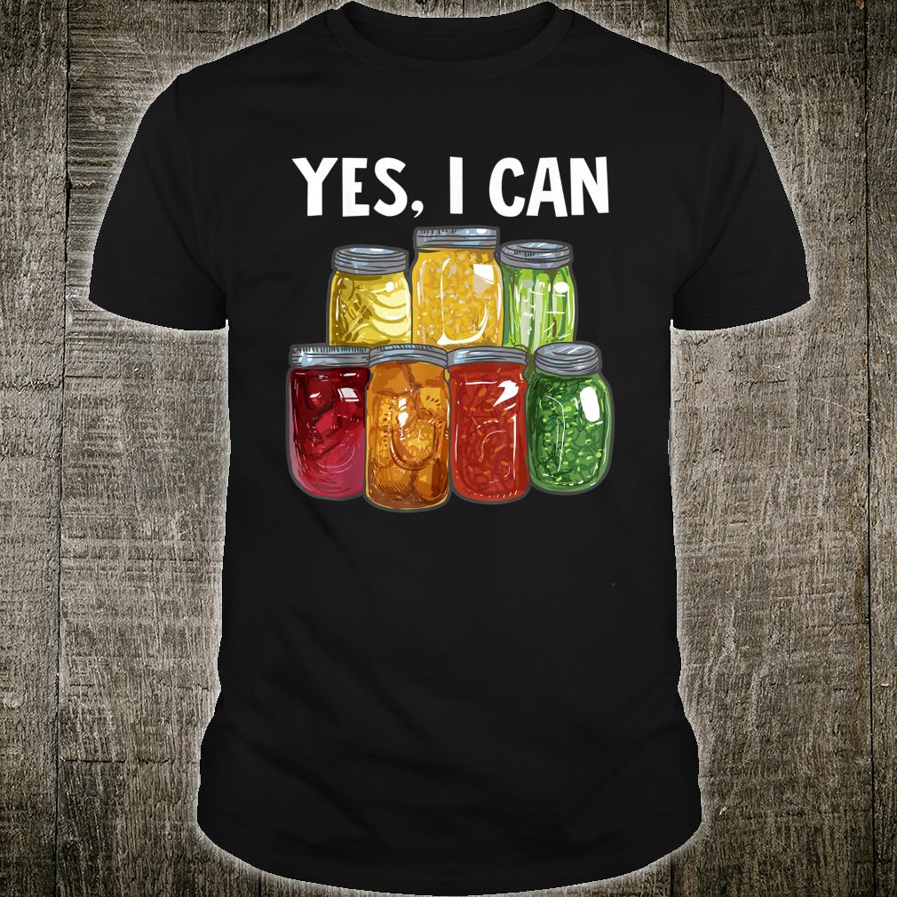 Yes I can Preserving Food Shirt