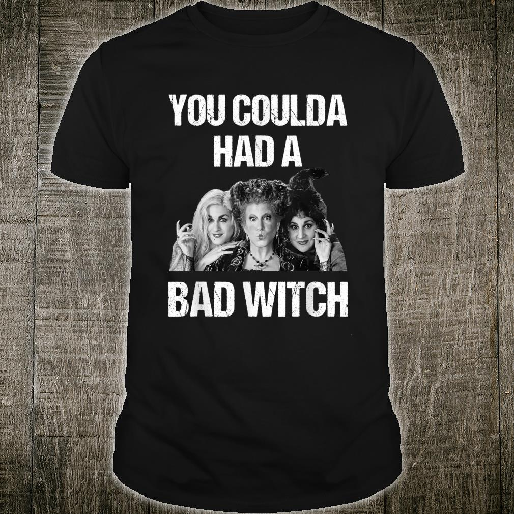 You Coulda had a Bad Witch Shirt