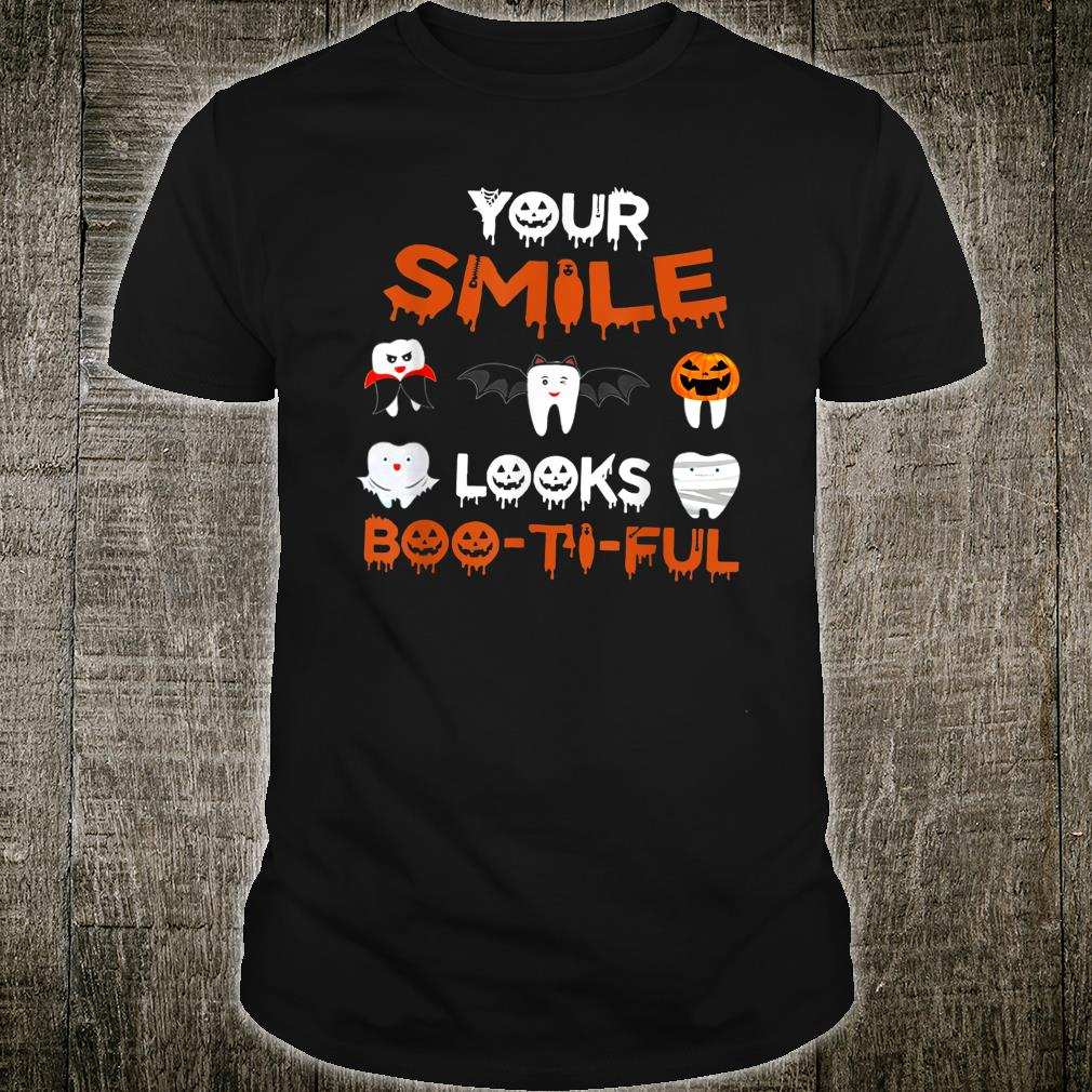 Your Smile Looks Boo Ti Ful Dental Hygienist Halloween Shirt